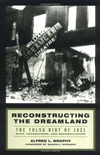reamland: The Tulsa Race Riot of 1921, Race Reparations, and Reconciliation ()