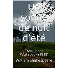Un songe de nuit d'été: Traduit par Paul Spaak (1919) (French Edition)