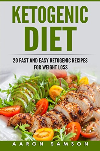 Ketogenic Diet: 20 Fast and Easy Ketogenic Recipes for Weight Loss
