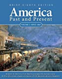 img - for America Past and Present, Brief Edition, Volume 2 (8th Edition) book / textbook / text book