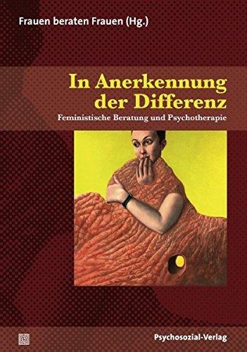 In Anerkennung der Differenz: Feministische Beratung und Psychotherapie (Therapie & Beratung)