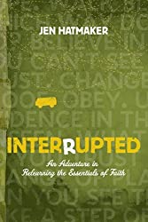 Interrupted: An Adventure in Relearning the Essentials of Faith (The Navigators Reference Library)