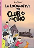 Le Club des Cinq, Tome 14 : La locomotive du Club des Cinq