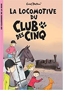 """Afficher """"La locomotive du Club des cinq"""""""