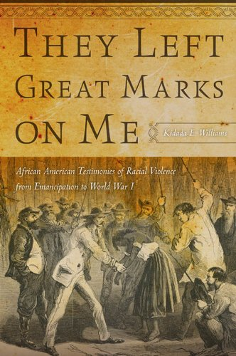 Search : They Left Great Marks on Me: African American Testimonies of Racial Violence from Emancipation to World War I