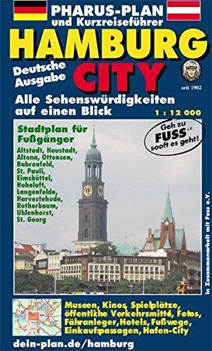 Pharus-Plan Hamburg City: Alle Sehenswürdigkeiten auf einen Blick, Grüne Wege durch die Stadt, in Zusammenarbeit mit FUSS e.V., 1:12000