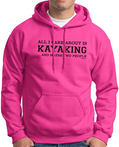 All I Care About is Kayaking and Maybe Two People Hoodie Sweatshirt XL Heliconia