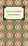 The Power of Sympathy, William Hill Brown, 1420940449