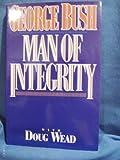 Man of Integrity, George H. W. Bush and Doug Wead, 0890816670