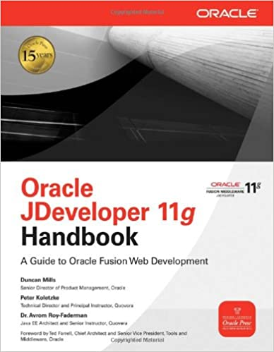 Oracle JDeveloper 11g Handbook: A Guide to Fusion Web Development (Oracle Press)