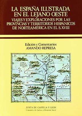 La España ilustrada en el lejano oeste : viajes y exploraciones ...