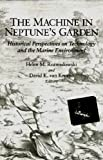 The Machine in Neptune's Garden, Helen M. Rozwadowski and David K. Van Keuren, 0881353728