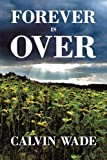 Forever Is Over, Calvin Wade, 1456770098