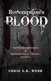 Redemption's Blood: Between revenge and redemption there's living.