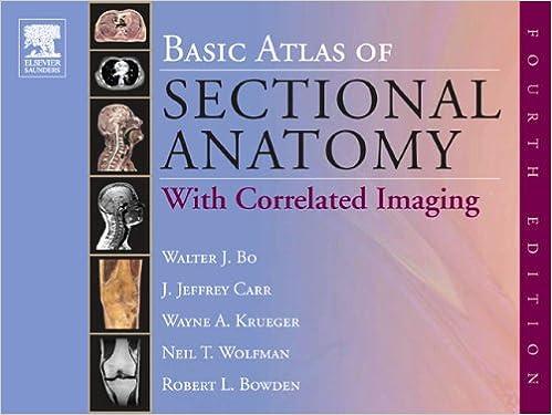 Basic Atlas of Sectional Anatomy: With Correlated Imaging ...