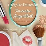 Im ersten Augenblick   Grégoire Delacourt