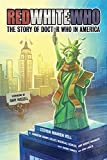 img - for Red White and Who: The Story of Doctor Who in America book / textbook / text book