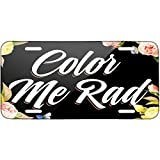 Floral Border Color Me Rad Metal License Plate 6X12 Inch offers