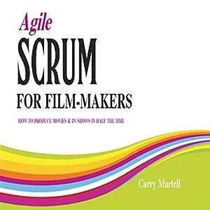 Agile SCRUM for Film-Makers Audiobook