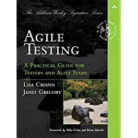 Agile Testing: A Practical Guide for Testers and Agile Teams (Addison-Wesley Signature)