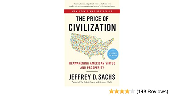 Amazon the price of civilization reawakening american virtue amazon the price of civilization reawakening american virtue and prosperity ebook jeffrey d sachs kindle store fandeluxe Gallery