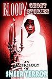 : Bloody Ghost Stories