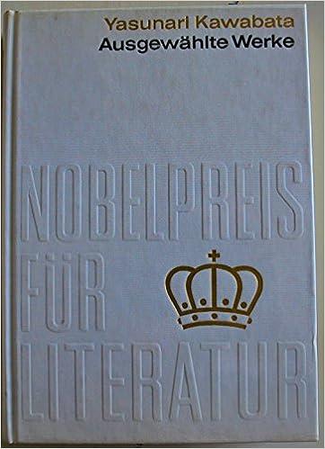 Nobelpreis Für Literatur 1968 Yasunari Kawabata Ausgewählte Werke