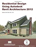 Residential Design Using Autodesk Revit Architecture 2012, Stine, Daniel John, 1585036803