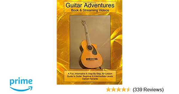 Guitar Adventures: Fun, Informative, and Step-By-Step Lesson Guide ...