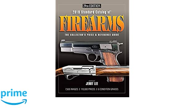 2019 Standard Catalog of Firearms: The Collector's Price & Reference