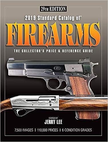 Amazon com: 2019 Standard Catalog of Firearms: The