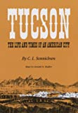 Tucson: The Life and Times of an American City