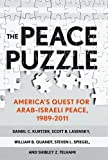 The Peace Puzzle: America's Quest for Arab-Israeli Peace, 1989-2011 (Published in Collaboration with the United States Institute of Peace)