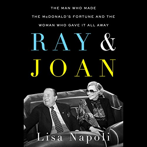 Ray & Joan: The Man Who Made the McDonald's Fortune and the Woman Who Gave It All Away by Penguin Audio
