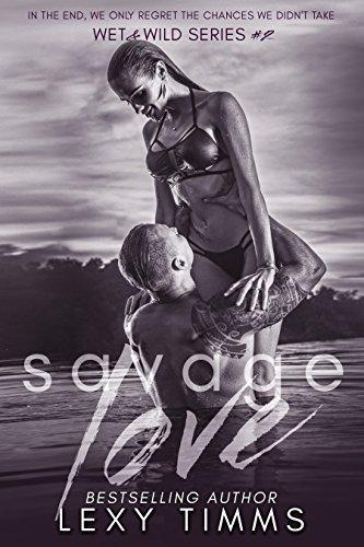 Savage Love: Stranded Billionaire Romance (Wet & Wild Series Book (Wet Series)