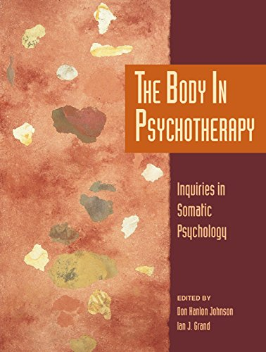 The Body in Psychotherapy: Inquiries in Somatic Psychology (Io Series)