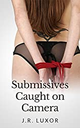 Submissives Caught on Camera (BDSM Romance Book 3)