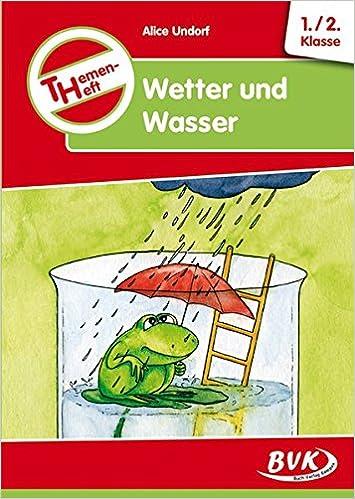 Themenheft Wetter und Wasser 1.-2. Klasse: Amazon.de: Alice Undorf ...