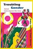 Troubling Gender, Pablo Vila and Pablo Seman, 1439902666