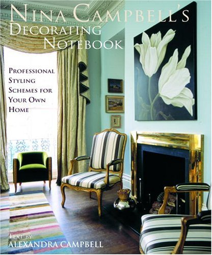 Pdf Home Nina Campbell's Decorating Notebook: Insider Secrets and Decorating Ideas for Your Home