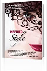Inspired Style: Top Image Experts Reveal Strategies to Always Look and Be Your Best Paperback