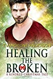 Healing the Broken: A Brides of the Kindred Christmas Novel (The Brides of the Kindred)