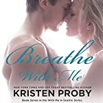Breathe with Me | Kristen Proby