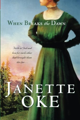 When Breaks the Dawn (Canadian West #3) by Bethany House Publishers
