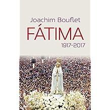 Fátima : 1917-2017 (French Edition)