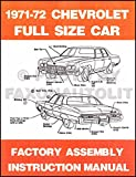 STEP-BY-STEP 1971 1972 CHEVROLET PASSENGER CAR FACTORY ASSEMBLY INSTRUCTION MANUAL - Covers 1968 Chevrolet Biscayne, Bel Air, Brookwood, Impala, Caprice, Kingwood, Kingwood Estate, and Townsman. CHEVY 71 72