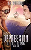 Oppression (The Miners of Zalma Book 1)
