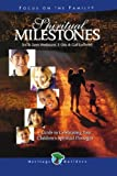 Spiritual Milestones: A guide to celebrating your children's spiritual passages (Heritage Builders)