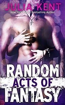 Random Acts of Fantasy (Random Series #3) by [Kent, Julia]