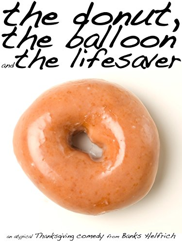- the donut, the balloon and the lifesaver